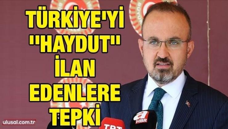 Türkiye'yi ''haydut'' ilan edenlere tepki