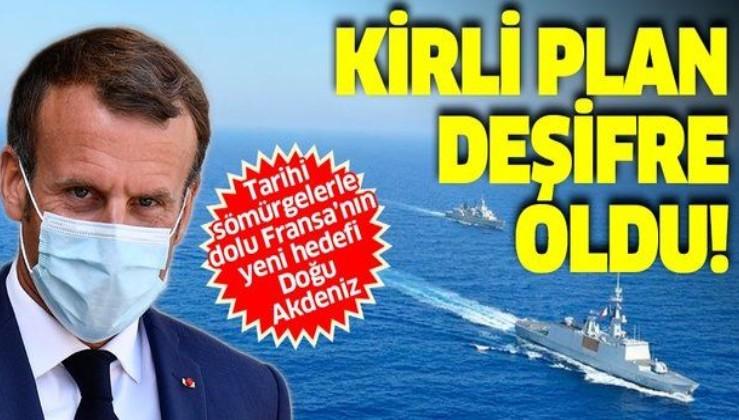 Fransa'nın Doğu Akdeniz'deki kirli planı ortaya çıktı: Fransızlar Atina üzerinden bölgeyi işgal etmek istiyor