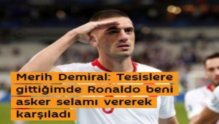 Merih Demiral: Tesislere gittiğimde Ronaldo beni asker selamı vererek karşıladı