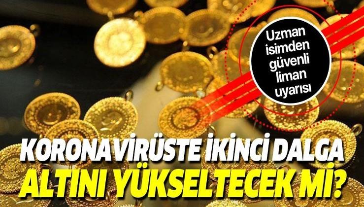 Altın fiyatları yükselecek mi? Koronavirüste ikinci dalga altın fiyatlarını etkiler mii?