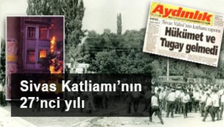 Sivas Katliamı'nın 27'nci yılı: Gladyo'nun üzerine gidilseydi 15 Temmuz olmazdı!