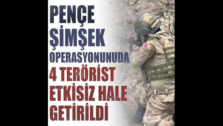 Pençe-Şimşek operasyonu bölgesinde 4 PKK'lı terörist etkisiz hale getirildi