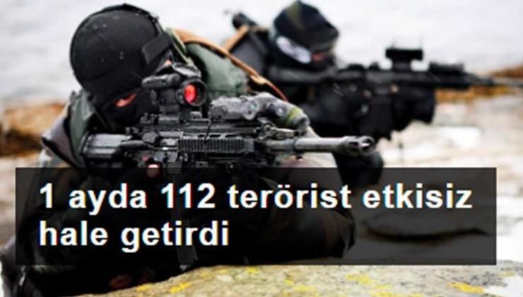 1 ayda 112 terörist etkisiz hale getirdi