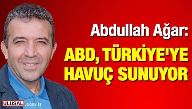 Abdullah Ağar: ABD, Türkiye'ye minik bir havuç sunuyor