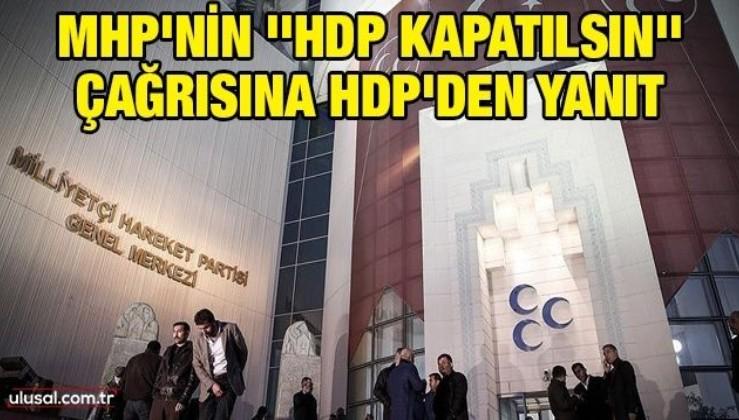 MHP'nin ''HDP kapatılsın'' çağrısına HDP'den yanıt