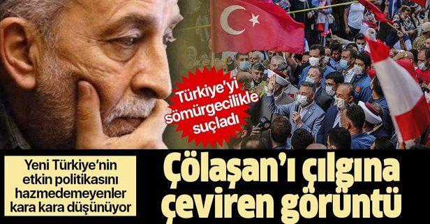 Sözcü yazarı Emin Çölaşan'dan akılalmaz sözler! Türkiye'yi sömürgeci ilan etti