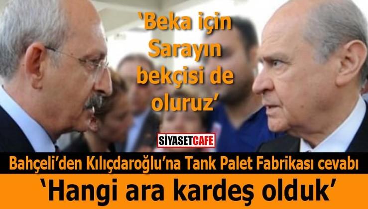 Bahçeli'den Kılıçdaroğlu'na Tank Palet Fabrikası cevabı: Hangi ara kardeş olduk?