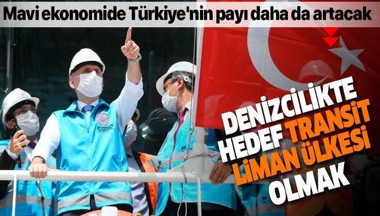 """Denizcilikte hedef """"transit liman ülkesi"""" olmak: Mavi ekonomide Türkiye'nin payını daha da artıracağız"""