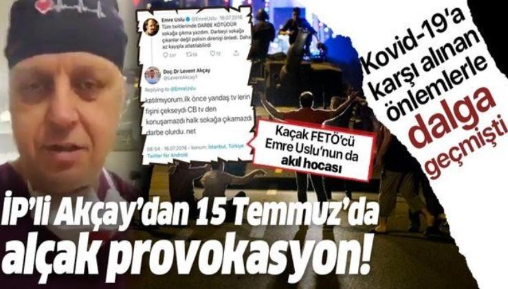 İYİ Partili Levent Akçay FETÖ'ye açık destek vermiş!.