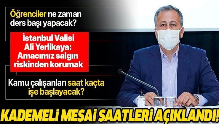 Son dakika: Kademeli mesai nasıl olacak? İstanbul Valisi Ali Yerlikaya açıkladı