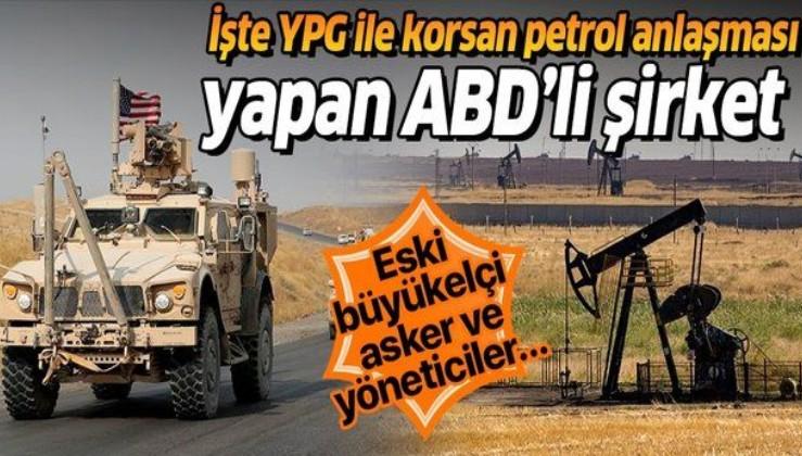 Son dakika: YPG ile korsan petrol anlaşması imzalayan ABD'li şirketin arkasında kimler var?
