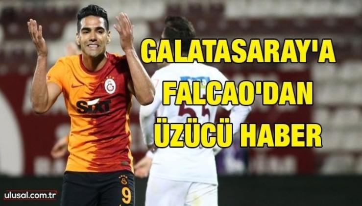 Galatasaray'a Falcao'dan üzücü haber