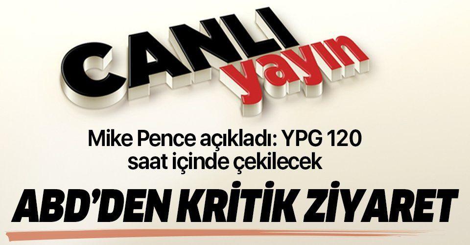 Pence: YPG 120 saat içinde 32 kilometre çekilecek