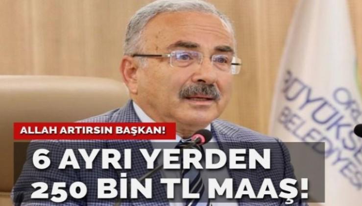 Allah artırsın… 6 ayrı yerden 250 bin TL maaş alan belediye başkanı!