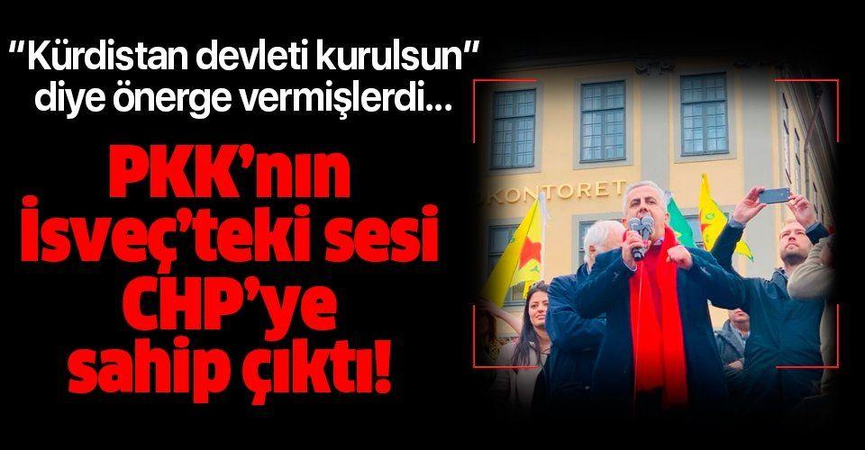 Terör örgütü PKK'nın İsveç'teki sesi Kadir Kasırga CHP'ye sahip çıktı!