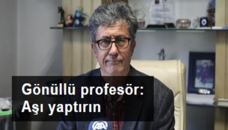 Gönüllü profesör: Aşı yaptırın