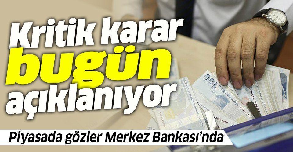 Piyasada gözler Merkez Bankası faiz kararında! Merkez Bankası faiz kararı ne zaman açıklanacak? Faiz yükselecek mi?
