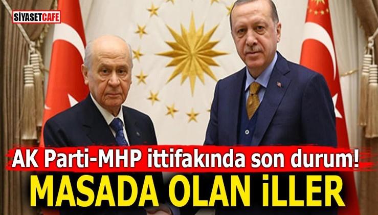 AK Parti-MHP ittifakında son durum! MASADA OLAN İLLER
