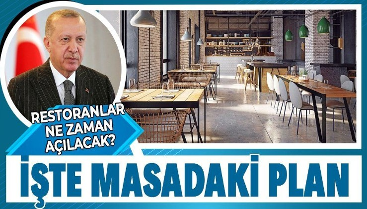 Erdoğan Kabine toplantısını işaret etmişti... Restoranlar ne zaman açılacak?