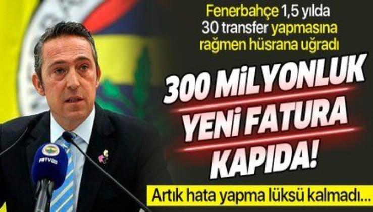 Fenerbahçe'de 300 milyonluk yeni fatura kapıda!