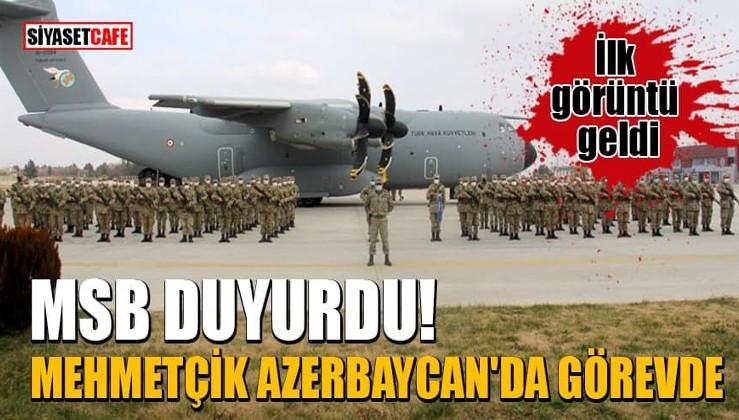 MSB duyurdu! Mehmetçik Azerbaycan'da görevde