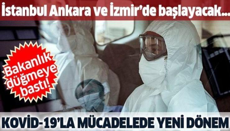 Son dakika: Sağlık Bakanlığından Kovid-19'la mücadelede yeni uygulama: İstanbul, İzmir ve Ankara'da...