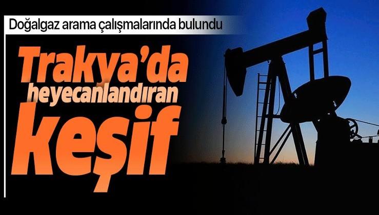 Trakya'da doğalgaz arama çalışmalarında heyecanlandıran keşif