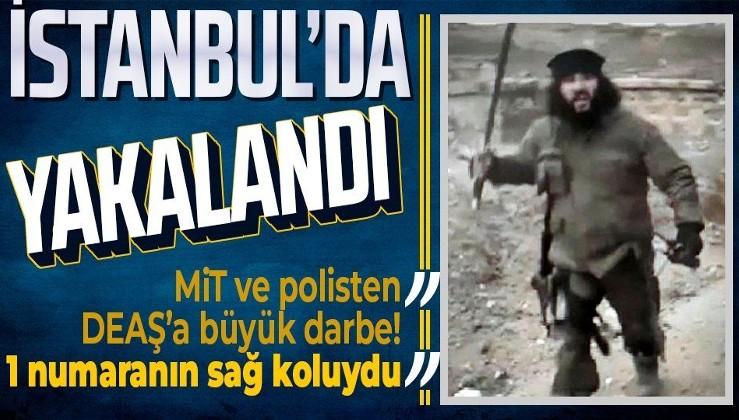 SON DAKİKA! Bağdadi'nin sağ kolu İstanbul'da yakalandı! MİT ve emniyetten DEAŞ'a büyük darbe