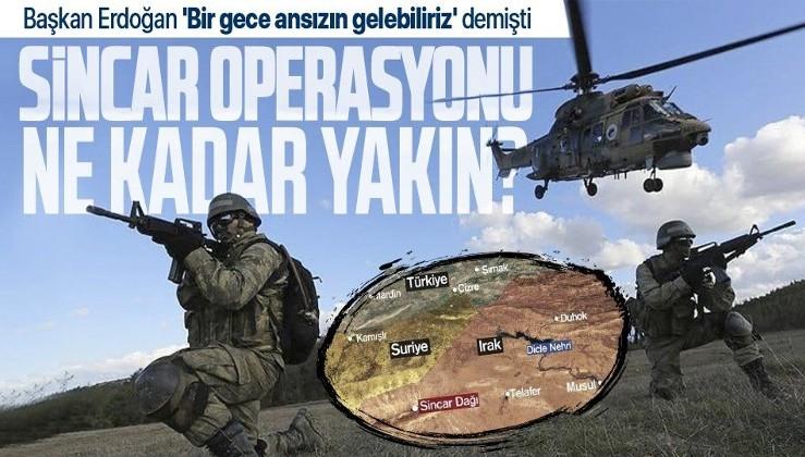 """Cumhurbaşkanı Erdoğan """"Bir gece ansızın gelebiliriz"""" demişti! Sincar operasyonu ne kadar yakın?"""