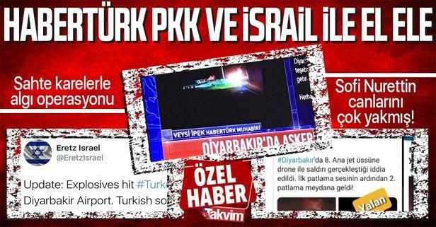 Habertürk'ten, Diyarbakır patlamasında PKK/İsrail'in fotoğraflarıyla algı operasyonu