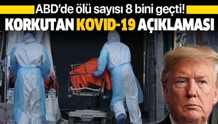 Son dakika: Trump'tan korkutan Kovid-19 açıklaması: ABD'de çok sayıda kişi ölecek.