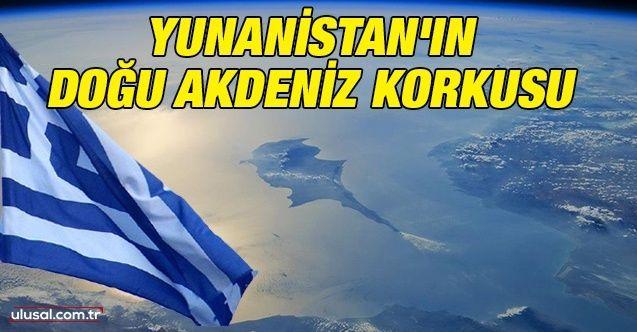 Yunanistan'ın Doğu Akdeniz korkusu