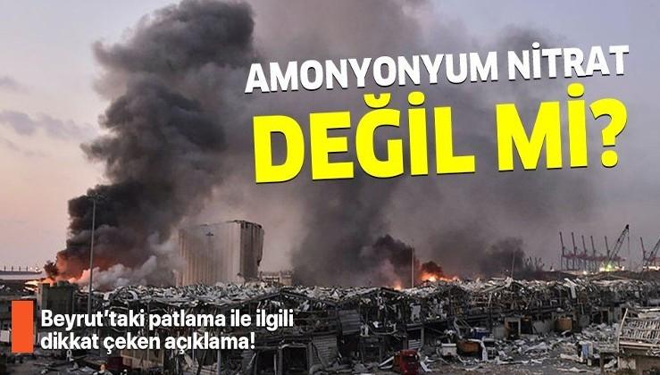Beyrut'taki patlamanın sebebi amonyum nitrat değil mi? Patlama ile ilgili dikkat çeken açıklamalar