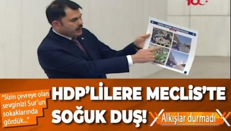 Çevre ve Şehircilik Bakanı Murat Kurum'dan HDP'lilere soğuk duş! Meclis'te alkışlar durmadı