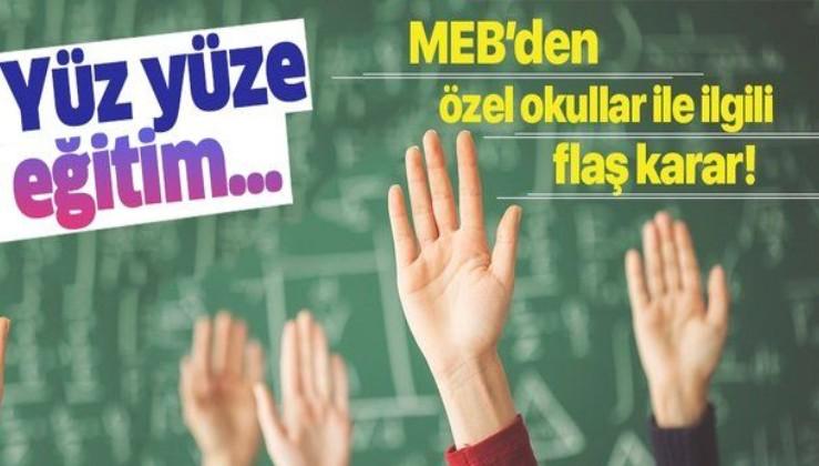 Son dakika: MEB'den özel okullarla ilgili flaş karar! Yüz yüze eğitim...