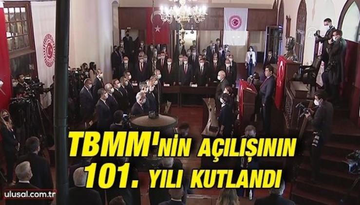 TBMM'nin açılışının 101. yılı kutlandı