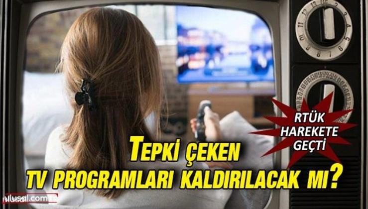 Tepki çeken televizyon programları kaldırılacak mı?