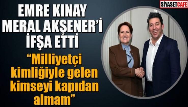 """İYİ Partili Emre Kınay'dan bomba Meral Akşener itirafı! """"Milliyetçileri kapıdan içeri sokmam"""""""