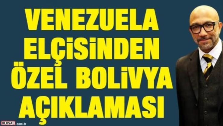 Venezuela elçisinden özel Bolivya açıklaması