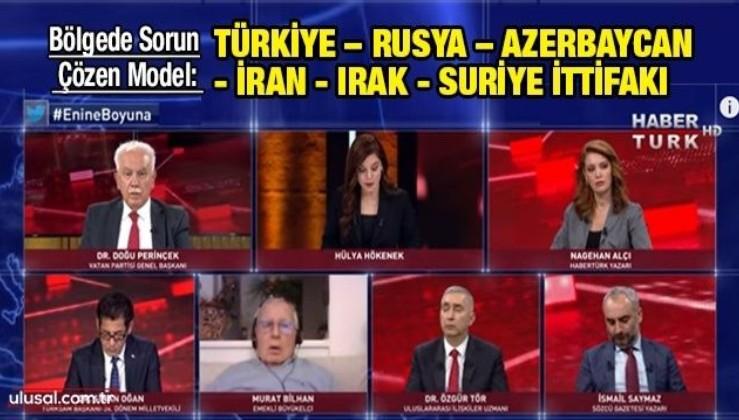 Bölgede Sorun Çözen Model: Türkiye – Rusya – Azerbaycan - İran - Irak - Suriye İttifakı