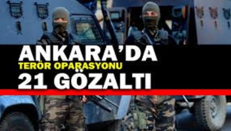 SON DAKİKA: Ankara'da terör örgütü PKK/KCK/PYD'ye operasyon: 21 gözaltı kararı