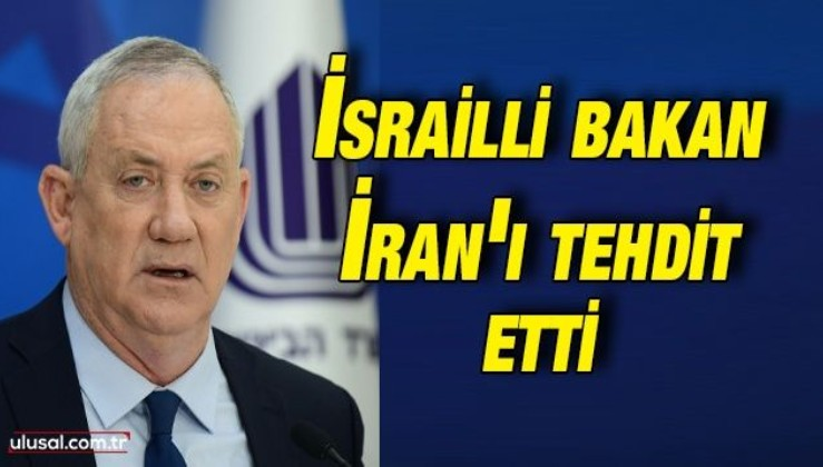 İsrailli bakan İran'ı tehdit etti