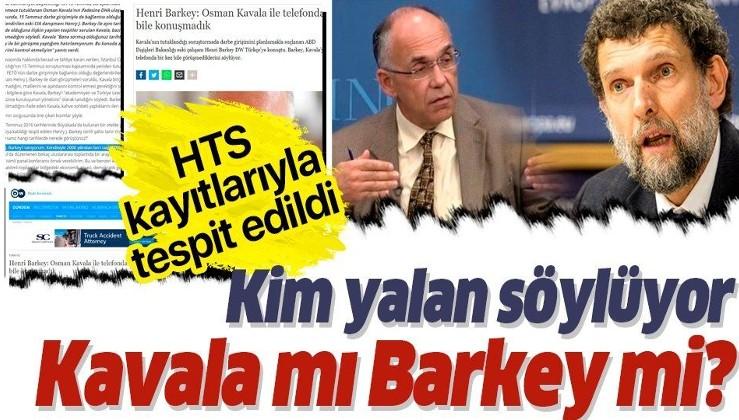 """Barkey'in """"Osman Kavala ile bir kez bile telefonda görüşmedim"""" sözlerini HTS kayıtları yalanlıyor!."""