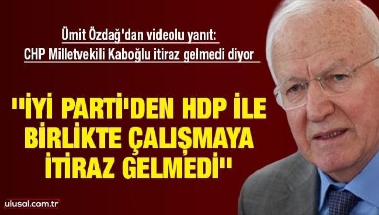Ümit Özdağ'dan videolu yanıt: CHP'li Kaboğlu itiraz gelmediğini söylüyor