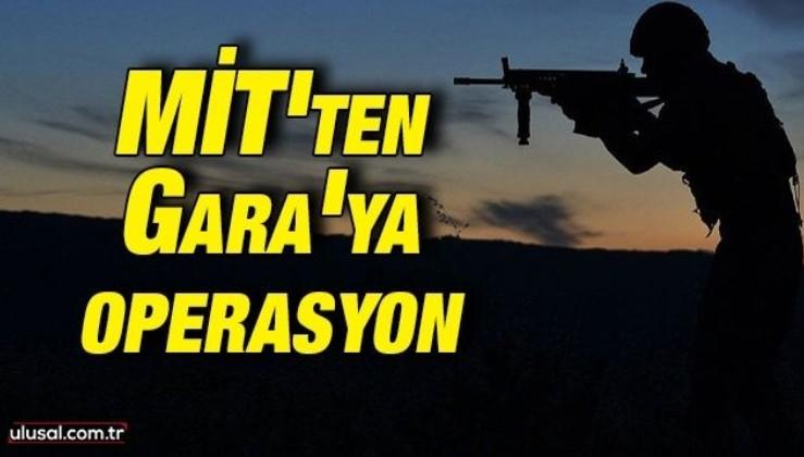 MİT'ten Gara operasyonu