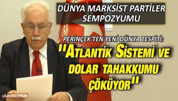 ''Atlantik Sistemi ve dolar tahakkumu çöküyor''