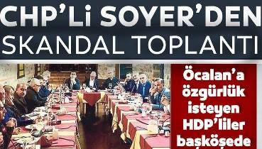 CHP'li İzmir Belediye Başkanı Tunç Soyer'den skandal toplantı