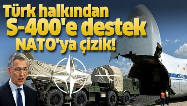 Çok konuşulacak araştırma! Türk halkından S-400'e destek NATO'ya çizik.