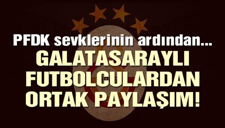 PFDK sevklerinin ardından Galatasaray'dan ortak paylaşım