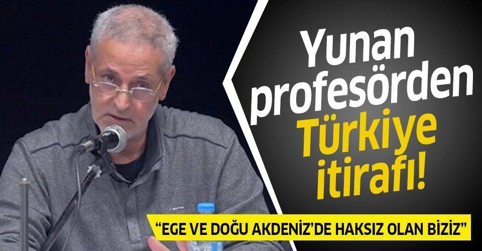Yunan profesörden Türkiye itirafı: Ege ve Doğu Akdeniz'de haksız olan biziz